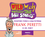 Wild & Wacky Totally True Bible Stories: All About Angels